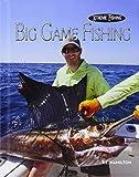 Big Game Fishing (Xtreme Fishing) - S. L. Hamilton