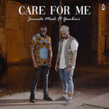 Care For Me (feat. Gambimi)