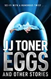 EGGS and Other Stories (Sci-Fi with a twist): Science Fiction Satire (English Edition)