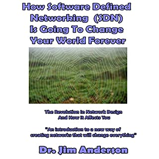 How Software Defined Networking (SDN) Is Going to Change Your World Forever cover art