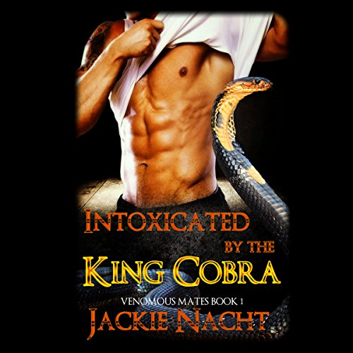 Intoxicated by the King Cobra audiobook cover art