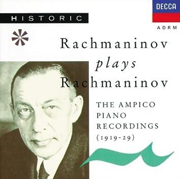 Rachmaninoff plays Rachmaninoff - The Ampico Piano Recordings