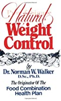 Pure and Simple Natural Weight Control by N. W. Walker(1981-08-25)