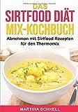 Das Sirtfood Diät MIX-Kochbuch: Abnehmen mit Sirtfood Rezepten für den Thermomix