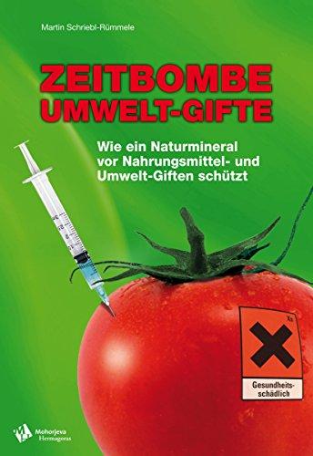 Zeitbombe Umwelt-Gifte: Wie ein Naturmineral vor Nahrungsmittel – und Umwelt-Giften schützt