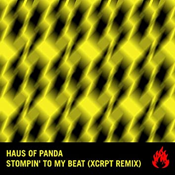 Stompin' To My Beat (XCRPT Remix)
