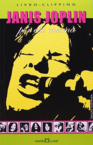 Janis Joplin. O Autor por Ele Mesmo