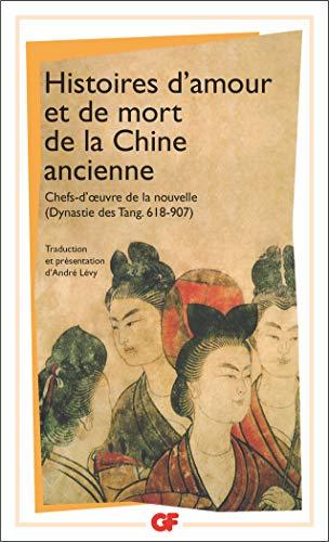 Histoires d'amour et de mort de la Chine ancienne
