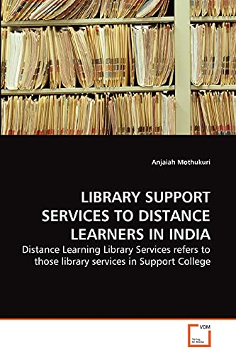 Library Support Services To Distance Learners In India Distance Learning Library Services Refers To Those Library