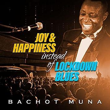 Joy & Happiness Instead Of Lockdown Blues