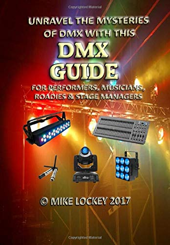 Unravel the Mysteries of DMX: 2nd Edition 2017