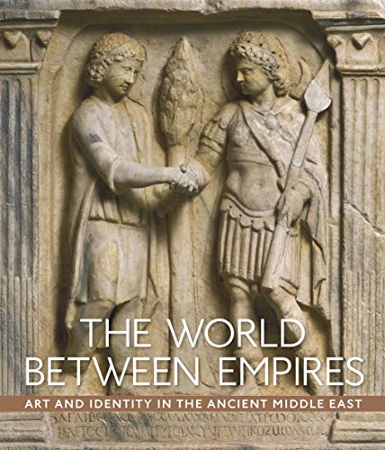 Compare Textbook Prices for The World between Empires: Art and Identity in the Ancient Middle East  ISBN 9781588396839 by Fowlkes-Childs, Blair,Seymour, Michael