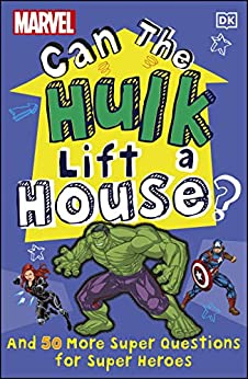 Marvel Can The Hulk Lift a House?: And 50 more Super Questions for Super Heroes by [Melanie Scott]