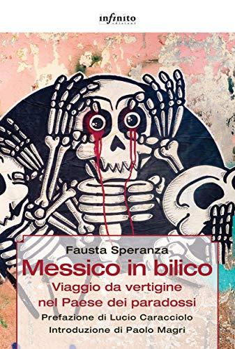 Messico in bilico: Viaggio da vertigine nel Paese dei paradossi (GrandAngolo) (Italian Edition)