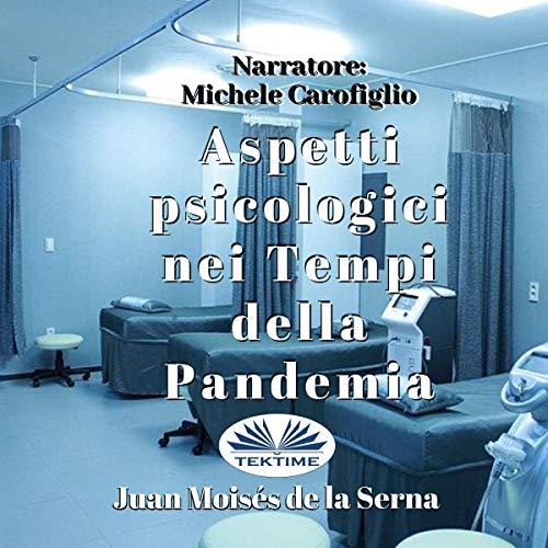 Aspetti Psicologici nei Tempi Della Pandemia [Psychological Aspects in the Times of the Pandemic] Titelbild