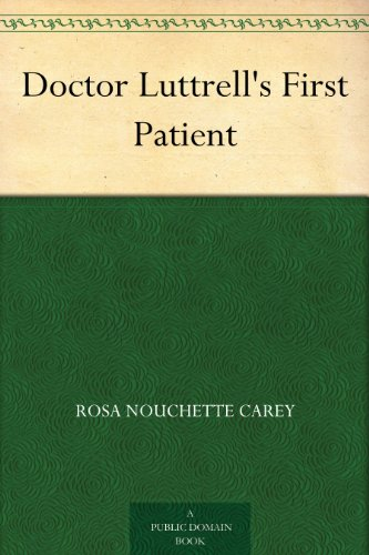 Couverture du livre Doctor Luttrell's First Patient (English Edition)