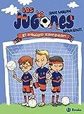 Los Jugones: El equipo campeón (Castellano - A PARTIR DE 8 AÑOS - PERSONAJES - Los Jugones)