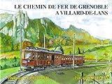 Le chemin de fer de Grenoble à Villard-de-Lans