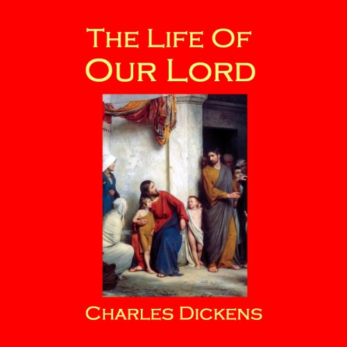 The Life of Our Lord audiobook cover art
