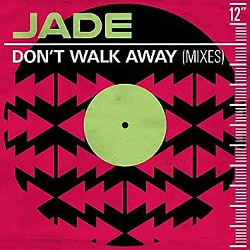 Don't Walk Away (Mixes)