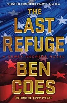The Last Refuge: A Dewey Andreas Novel by [Ben Coes]