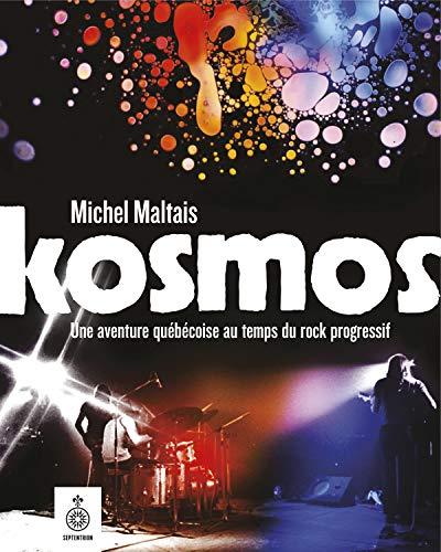 Kosmos: Une aventure québécoise au temps du rock progressif (French Edition)