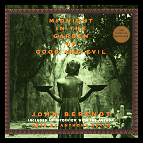 Midnight in the Garden of Good and Evil                   Written by:                                                                                                                                 John Berendt                               Narrated by:                                                                                                                                 Jeff Woodman                      Length: 15 hrs and 4 mins     21 ratings     Overall 4.4
