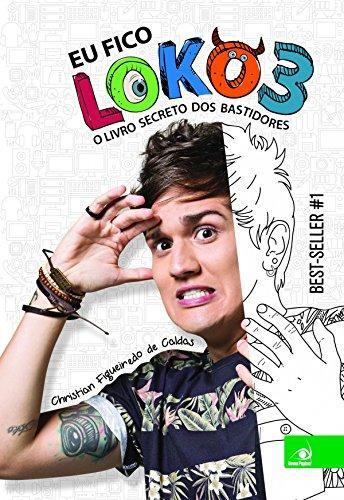 Eu fico loko: O livro secreto dos bastidores (Portuguese Edition)