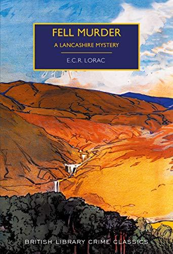 Fell Murder: A Lancashire Mystery (British Library Crime Classics) (English Edition)