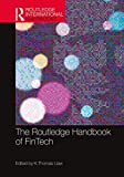 The Routledge Handbook of FinTech (Routledge International Handbooks) (English Edition)