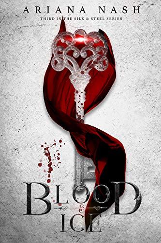 Silk and Steel #3: Blood & Ice (English Edition) eBook: Nash, Ariana: Amazon.es: Tienda Kindle