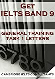 Get IELTS Band 9 - In General Training Writing Task 1 Letters (English Edition)