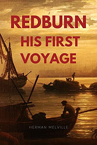 Redburn : His First Voyage: with original illustrations by Herman Melville (English Edition)