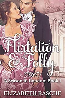 Flirtation & Folly (A Season in London)