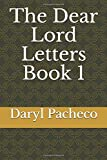 The Dear Lord Letters Book 1
