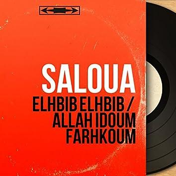 Elhbib Elhbib / Allah Idoum Farhkoum (Mono Version)