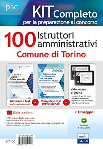 Kit Concorso 100 Istruttori amministrativi Torino - Manuali di teoria e test commentati, con software online e videocorso di logica
