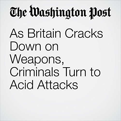 As Britain Cracks Down on Weapons, Criminals Turn to Acid Attacks copertina