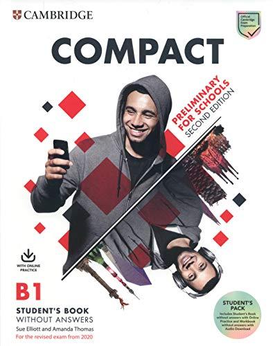 Compact. Preliminary for schools. For the revised exam from 2020. B1. Student's pack. Per le Scuole superiori. Con espansione online. Con File audio per il download