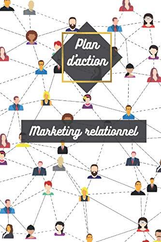Plan d'action marketing de réseau: guide de travail, actions à valider chaque jour pour réussir en Marketing relationnel sur les réseaux sociaux