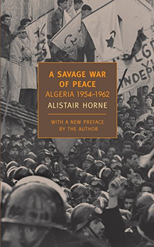 A Savage War of Peace: Algeria 1954-1962 (New York Review Books Classics)