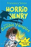 Horrid Henry and the Zombie Vampire...