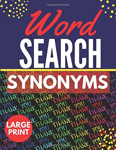 synonyms Word Search: Themed Activity Puzzle Book|Large Print Challenging activity book Puzzles For Adults Men ,women And Seniors & Teens With Soulitions .