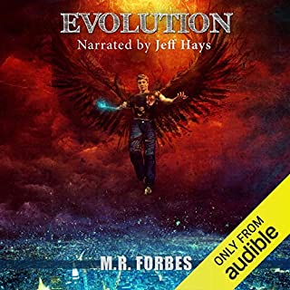 Evolution (The Divine Book 5)                   By:                                                                                                                                 M.R. Forbes                               Narrated by:                                                                                                                                 Jeff Hays                      Length: 7 hrs and 51 mins     199 ratings     Overall 4.4