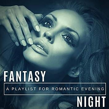 Fantasy Night - A Playlist For Romantic Evening