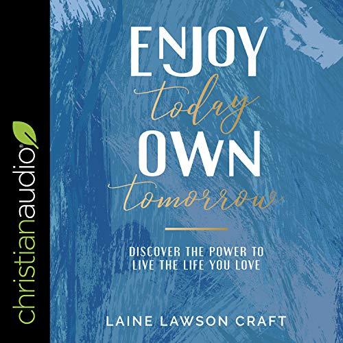 Enjoy Today, Own Tomorrow cover art