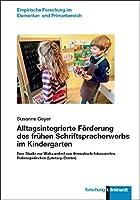 Alltagsintegrierte Foerderung des fruehen Schriftspracherwerbs im Kindergarten: Eine Studie zur Wirksamkeit von thematisch-fokussierten Rollenspielecken (Literacy-Center)