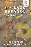 EN EL LAGO ESPAÑOL: La verdadera y trágica historia de Gerónimo de Gálvez