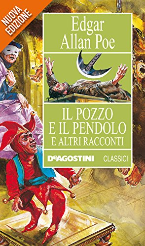 Il pozzo e il pendolo e altri racconti (Classici) (Italian Edition)