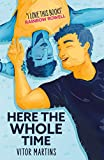 Here the Whole Time (English Edition)